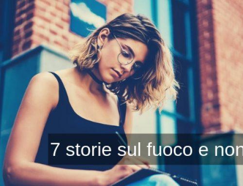 Scrittura creativa: 7 storie sul fuoco e non solo